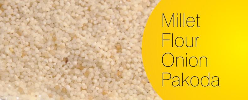 Millet flour – Onion pakoda