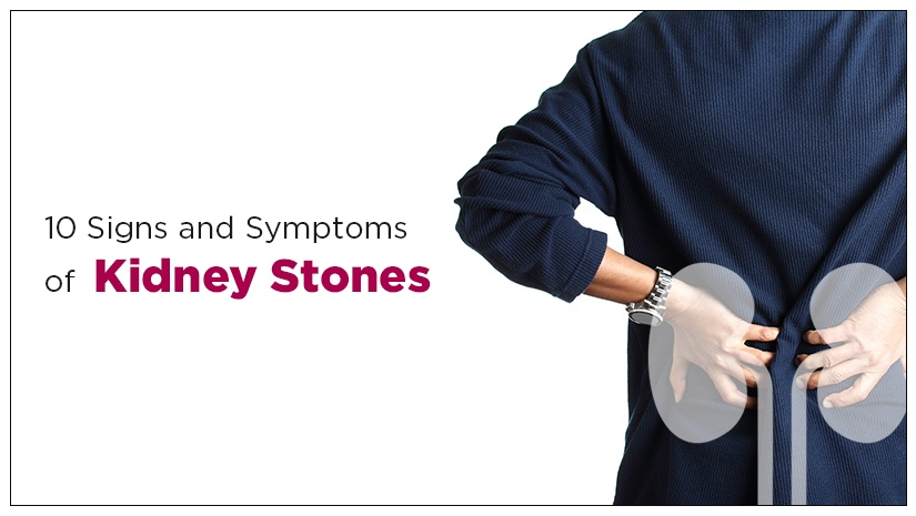 10 Signs and Symptoms of Kidney Stones
