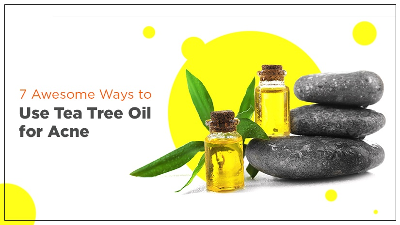 7 Awesome Ways to Use Tea Tree Oil for Acne