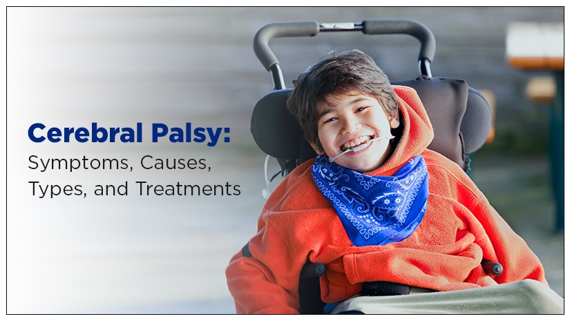 Cerebral Palsy: Symptoms, Causes, Types, and Treatments