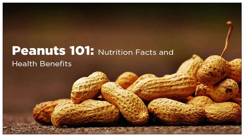 Peanuts 101: Nutrition Facts and Health Benefits