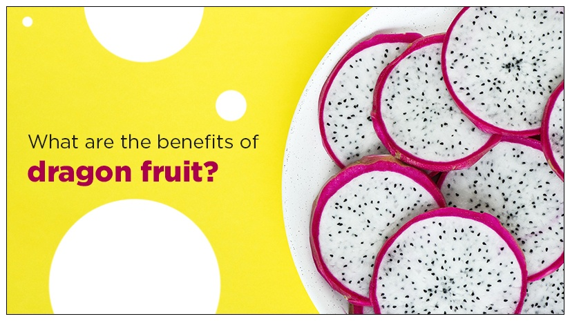 What-are-the-benefits-of-dragon-fruit?